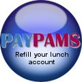 Click here to use PayPams to pay for meals for your student