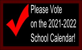 Please Vote 2021-2022 School Calendar Options